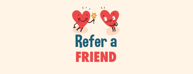 Refer a friend to our brand and win vouchers