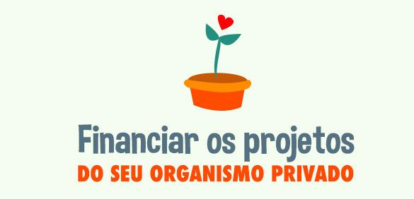 Financie os projetos do seu organismo privado